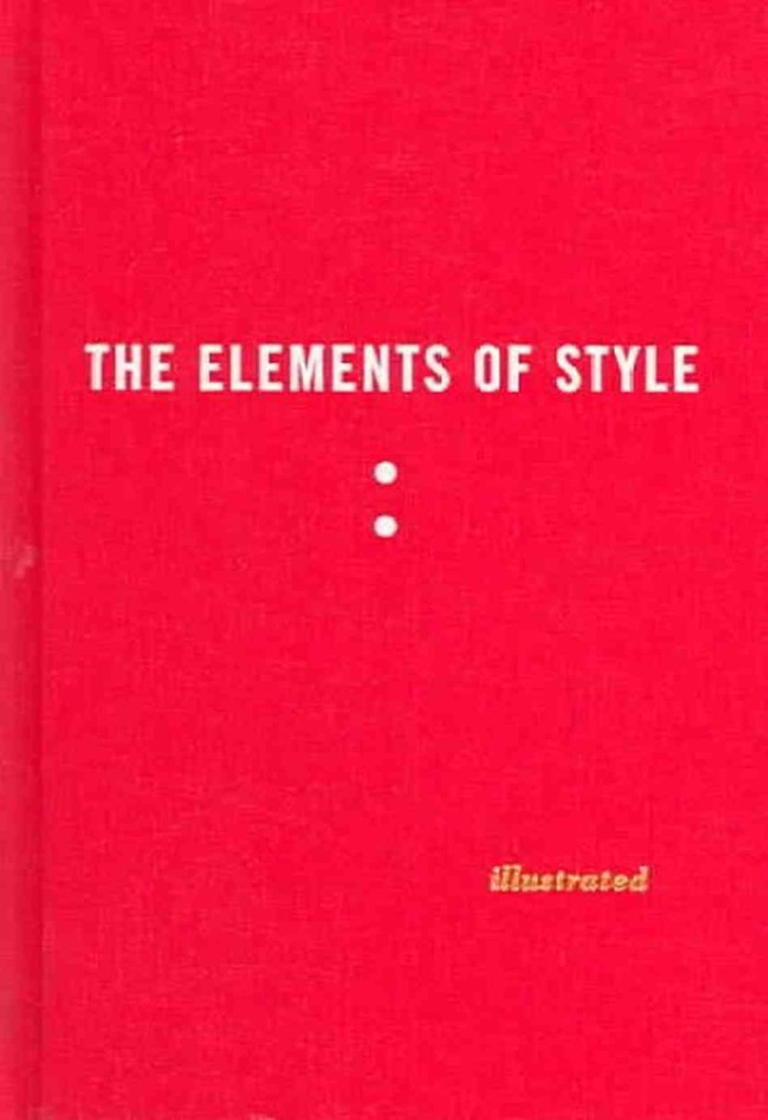 elements of writing style The elements of style, when i reexamined it in 1957, seemed to me to contain rich deposits of gold it was will strunk's parvum opus, his attempt to thus write, red, white, and blue gold, silver, or copper he opened the letter, read it, and made a note of its contents this comma is often referred to as the.
